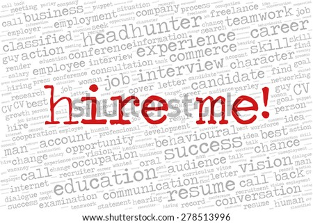 """Word cloud related to job interview, employment and recruitment. Words """"Hire me!"""" emphasized. - stock vector"""