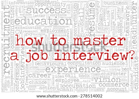 """Word cloud related to job interview, employment and recruitment. Words """"How to master a job interview?"""" emphasized. - stock vector"""
