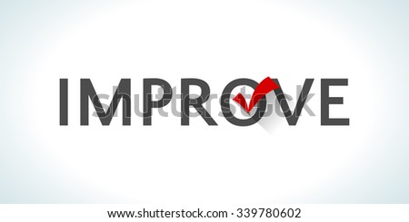 Word improve isolated on white background with a red check mark. Achievement success. Innovational process. Implementing something new. Creative approach. Constant management. Vector illustration - stock vector