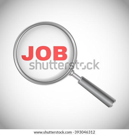 Word Job with magnifying glass. Magnifier with red job text in vector illustration. - stock vector