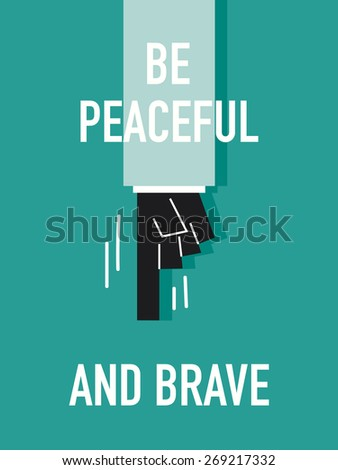 Words BE PEACEFUL AND BRAVE - stock vector