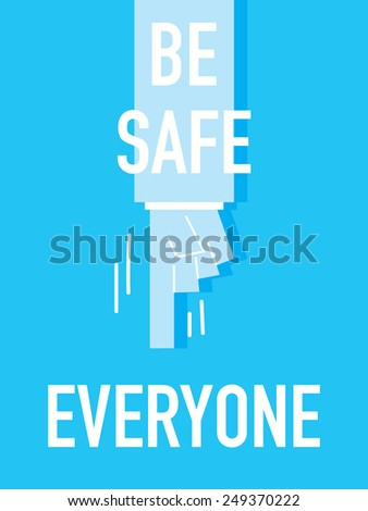 Words BE SAFE EVERYONE - stock vector