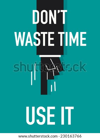 Words DO NOT WASTE TIME  - stock vector