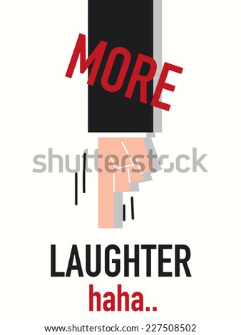 Words MORE LAUGHTER vector illustration - stock vector
