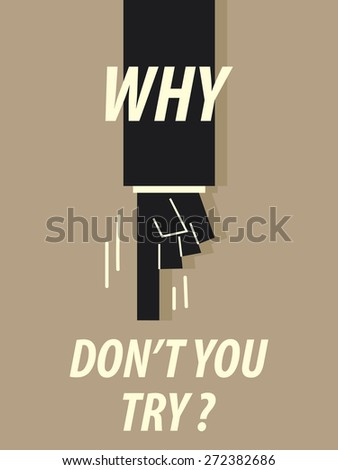 Words WHY DON'T YOU TRY - stock vector