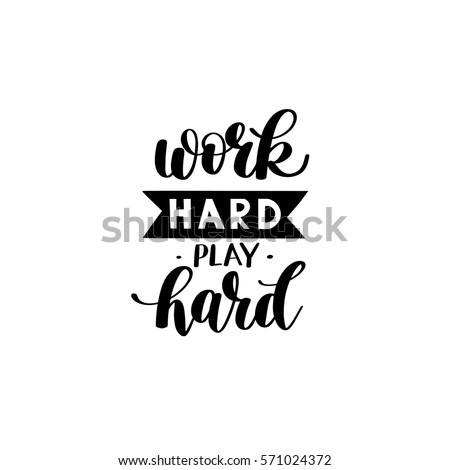 play hard quote stock images royalty free images