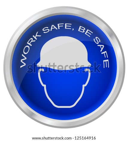 Work safe be safe button isolated on white background - stock vector