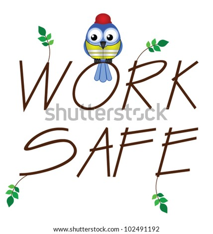Work safe twig text with bird construction worker - stock vector