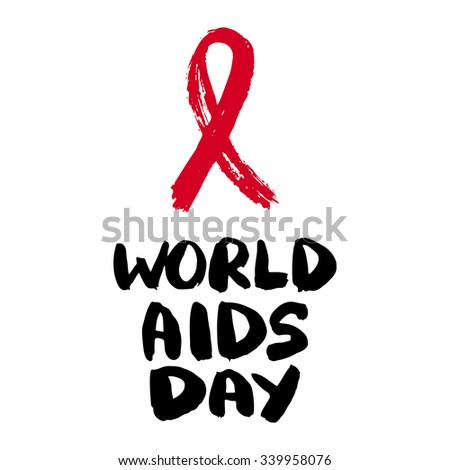 World AIDS Day. Aids Awareness. Red AIDS ribbon. Brush typography for poster or t-shirt. Vector illustration. - stock vector