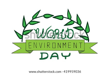 World environment day text card with leaves. Vector card for  typography, lettering.