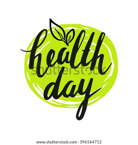 World Health Day. Modern calligraphy. Hand drawn inscription and green frame. Handwritten brush lettering with rough edges. Ink brush. Typography. Hand drawn font.