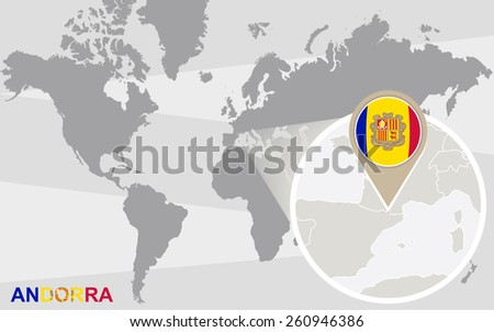 World map with magnified Andorra. Andorra flag and map. - stock vector