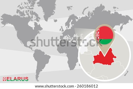 World map with magnified Belarus. Belarus flag and map. - stock vector