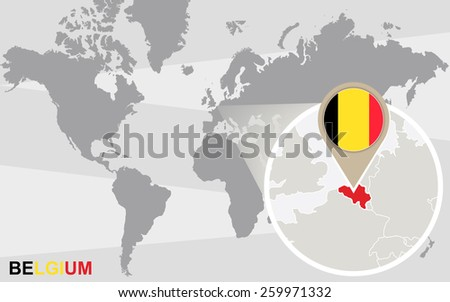 World map with magnified Belgium. Belgium flag and map. - stock vector