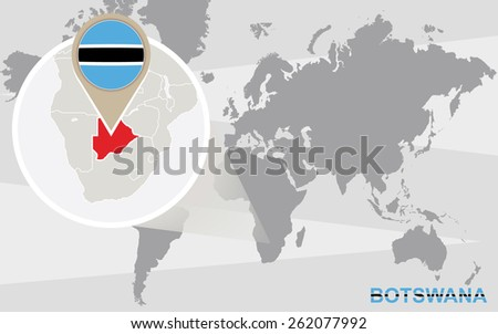 World map with magnified Botswana. Botswana flag and map. - stock vector