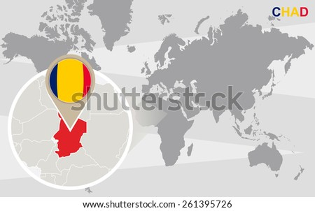 World map with magnified Chad. Chad flag and map. - stock vector