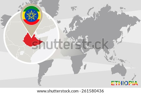 World map with magnified Ethiopia. Ethiopia flag and map. - stock vector
