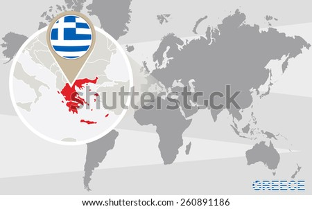 World map with magnified Greece. Greece flag and map. - stock vector