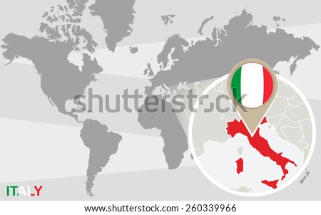 World map with magnified Italy. Italy flag and map. - stock vector