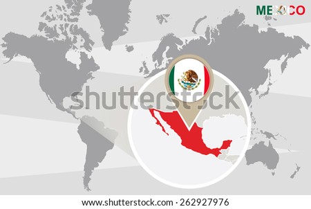 World map with magnified Mexico. Mexico flag and map. - stock vector