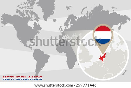 World map with magnified Netherlands. Netherlands flag and map. - stock vector