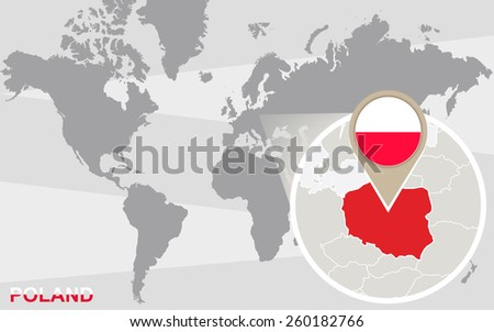 World map with magnified Poland. Poland flag and map. - stock vector