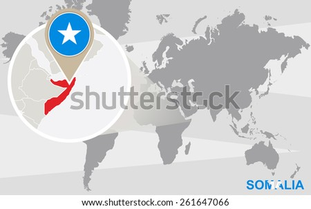 World map with magnified Somalia. Somalia flag and map. - stock vector