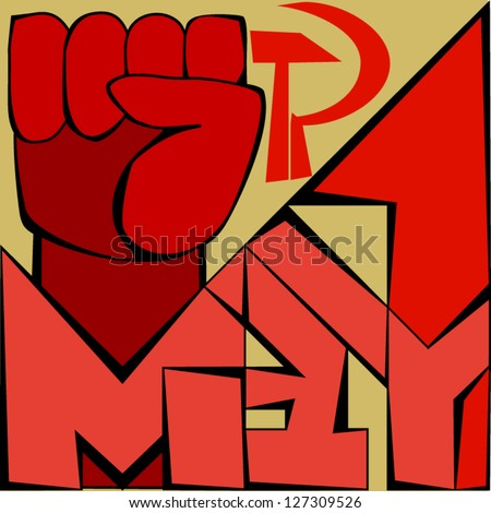 world, work, May,The abstract poster with the raised clenched red fist. - stock vector