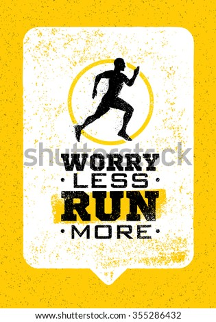 Worry Less, Run More. Creative Sport Running Motivation Quote On Grunge Motivation Background. Vector Banner Concept.  - stock vector