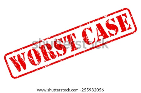 Worst case red stamp text on white - stock vector