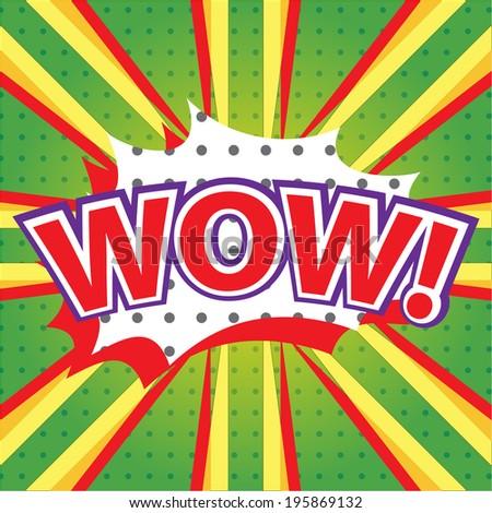 WOW! wording in comic speech bubble in pop art style on burst background  - stock vector