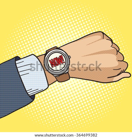 Wrist watch show now pop art style vector illustration. Comic book style imitation - stock vector
