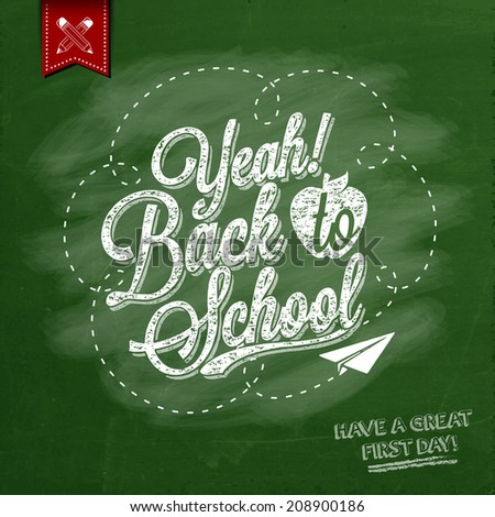 Yeah! Back To School Typographical Background On Chalkboard With School Icon Elements - stock vector