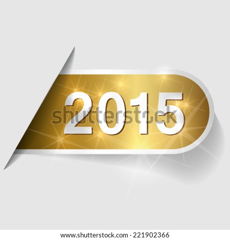 Year 2015 on golden label - stock vector