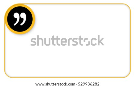 Yellow frame for your text and quotation mark