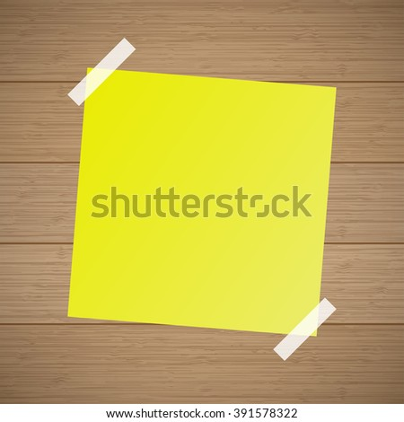 Yellow  note leaf from a notebook taped on the wooden background - stock vector
