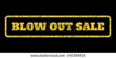 Yellow rubber seal stamp with Blow Out Sale text. Vector tag inside rounded rectangular shape. Grunge design and scratched texture for watermark labels. Horisontal sign on a blue background.