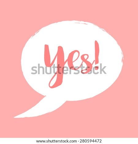 Yes! - speech bubble pink & white - vector eps10 - stock vector
