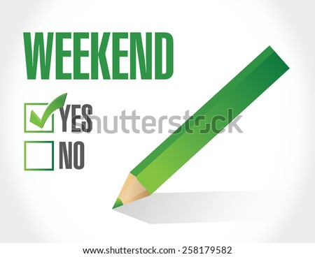 yes to the weekend illustration design over white background - stock vector