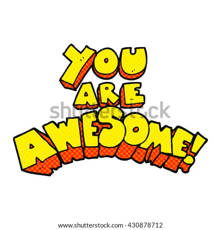 you are awesome freehand drawn cartoon sign - stock vector
