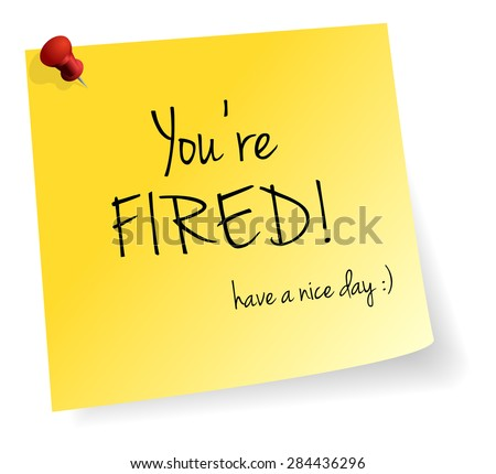 You Are Fired Yellow Stick Note Paper Vector Isolated - stock vector