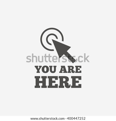 You are here icon sign. You are here icon flat design. You are here icon for app. You are here icon art. You are here icon for logo. You are here icon vector. You are here icon illustration. Vector - stock vector