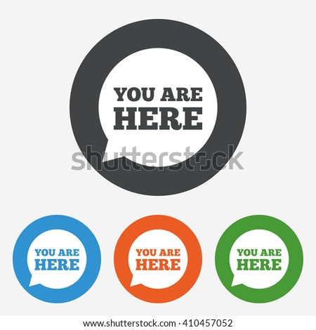 You are here icon sign. You are here icon flat design. You are here icon for app. You are here icon for logo. You are here icon picture. Circle buttons with flat icon. Vector - stock vector