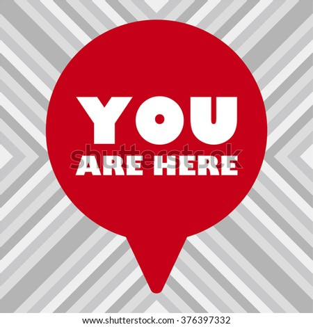 YOU ARE HERE Message bubble - stock vector