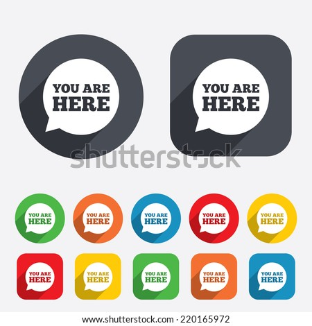 You are here sign icon. Info speech bubble. Map pointer with your location. Circles and rounded squares 12 buttons. Vector - stock vector