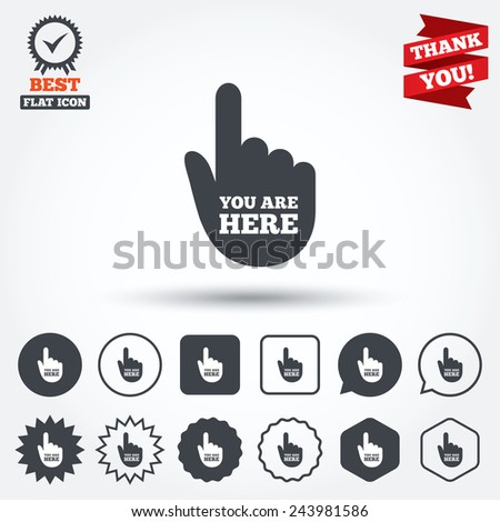 You are here sign icon. Info symbol with hand. Map pointer with your location. Circle, star, speech bubble and square buttons. Award medal with check mark. Thank you. Vector - stock vector
