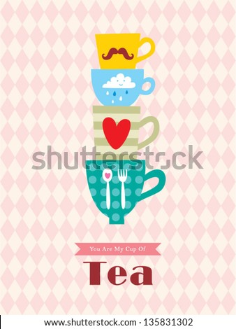 you are my cup of tea - stock vector