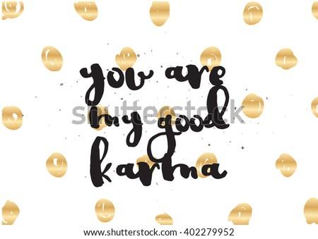 You My Good Karma Inscription Greeting Stock Vector 402279952