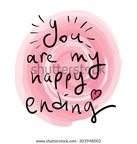 You are my happy ending romantic love quote pink cute greeting card poster postcard sticker
