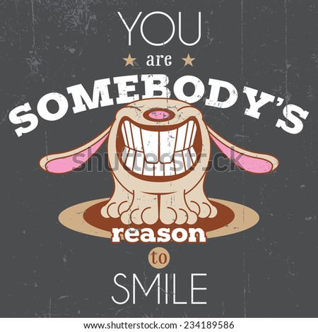 You are somebody's reason to smile vector illustration. T-shirt design - stock vector